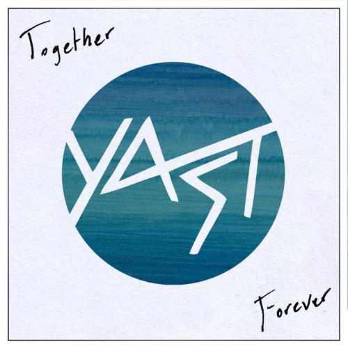 YAST - Together Forever