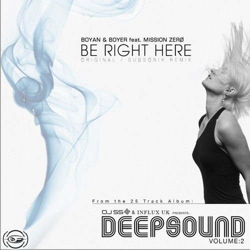 Boyan & Boyer feat. Mission Zero - Be Right Here (Subsonik Remix) / Deepsound vol.2 - LP Sampler