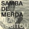 Jean Touitou feat Bill Laswell, H.D.R. and Noam Levy - Samba de Merda