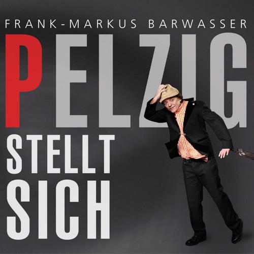CD Frank-Markus Barwasser_Pelzig stellt sich