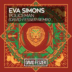 Eva Simon - Policeman (David Fesser Remix) FREE DOWNLOAD