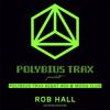 Rob Hall @ Moog presents Polybius Trax Night #04 (2015_05_29)