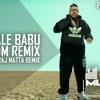 DJ Wale Babu EDM Remix - Yash Raj Matta