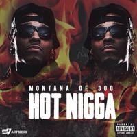 Montana Of 300 - Hot Nigga (Remix)