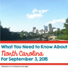 What You Need To Know About North Carolina For September 3rd, 2015