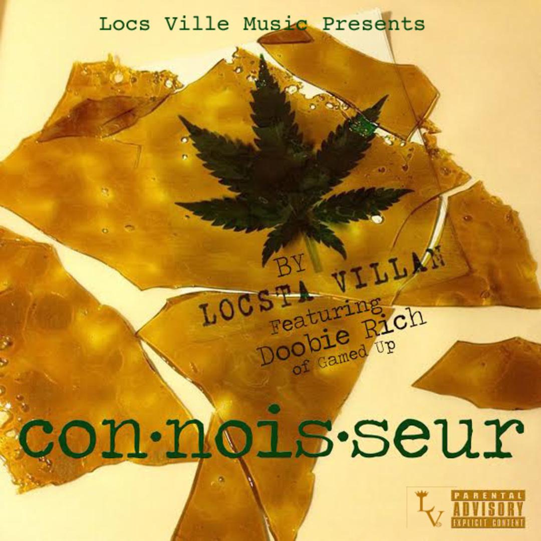 Locsta Villan ft. Doobie Rich - Connoisseur [Thizzler.com Exclusive]