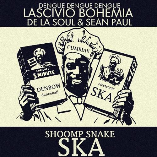 Lascivio Bohemia VS Dengue Denge Dengue, De la Soul & Sean Paul - Shoomp Snake Ska