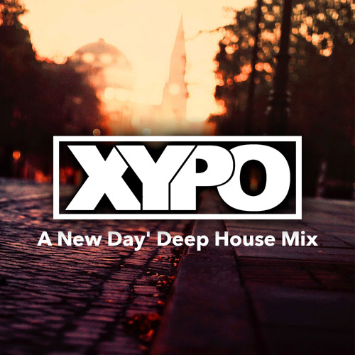 A new day 39 deep house mix xypo by xypo free listening on for New deep house music 2015