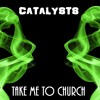 Take Me To Church - Catalysts Bootleg (Preview)