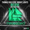 Thomas Gold Ft. Brigth Lights - Believe (Racy Blast Remix)