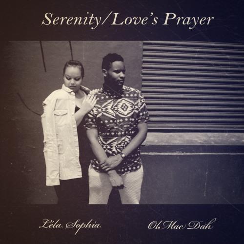 Serenity/Love's Prayer - Léla Sophia x OlMac Dah