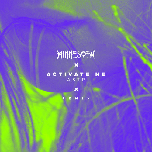 ASTR - Activate Me (Minnesota Remix)