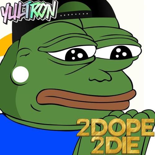 2 DOPE 2 DIE (Original Mix)