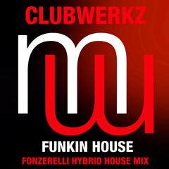 Clubwerkz - Funkin House (Fonzerelli Mix)(Full club mix) Also on Spotify Beatport Apple etc