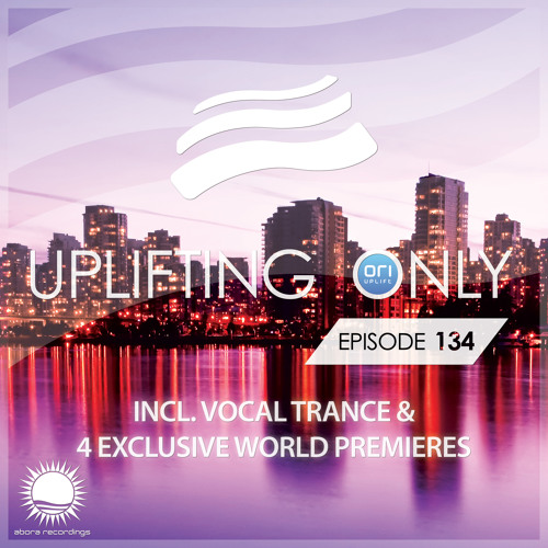Uplifting Only 134 (Sept 3, 2015) (incl. Vocal Trance)