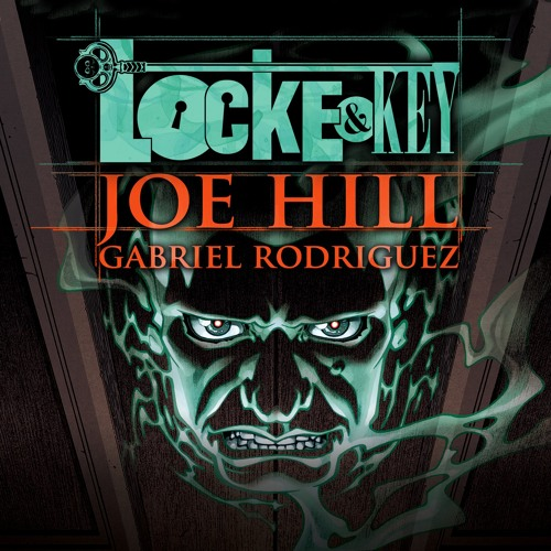 Locke and Key by Joe Hill and Gabriel Rodriguez, Narrated by Haley Joel Osment et al.