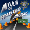 Miles of Hause(r) Music: Volume 3 (Part III)