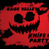 Knife Party - Rage Valley VIP Mix (Unreleased)