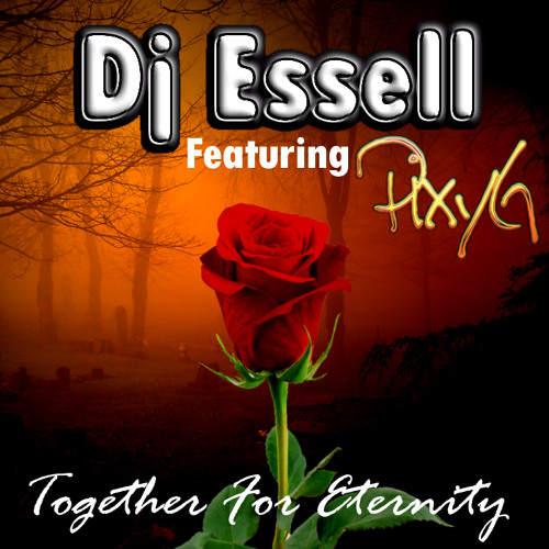 Dj Essell (Feat PixyG) Together For Eternity