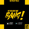 Lagu DJ Telly Tellz - Hit You With That Bang (Now Available on iTunes and Google Play) Mp3