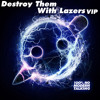 Knife Party - Destroy Them With Lazers VIP Mix (Unreleased)