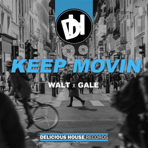 Walt & Gale - Keep Movin' // OUT NOW!