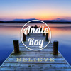 The Dirty Heads - Believe (Andie Roy Remix)