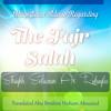 Sulaiman Ar-Ruhaylee - Magnificent Advice Regarding Fajr Prayer