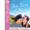 First Blush - This Love Of Mine By Miranda Liasson