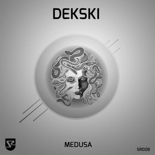 Dekski - Medusa (Original Mix) [OUT NOW ON BEATPORT]