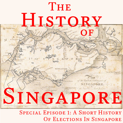 Special Episode 1: A Short History of Elections in Singapore