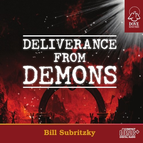 Deliverance From Demons by Bill Subritzky