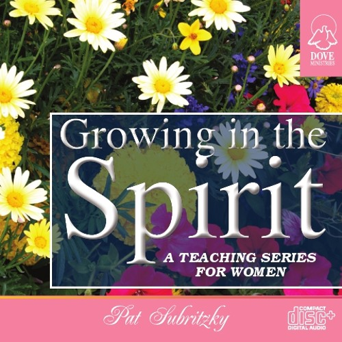 Growing in the Spirit by Pat Subritzky