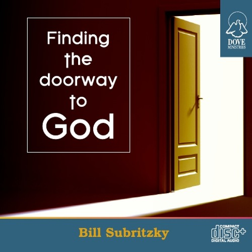 Finding the Doorway to God by Bill Subritzky