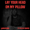 Lay your head on my pillow ft Felicia Pounds (2010)