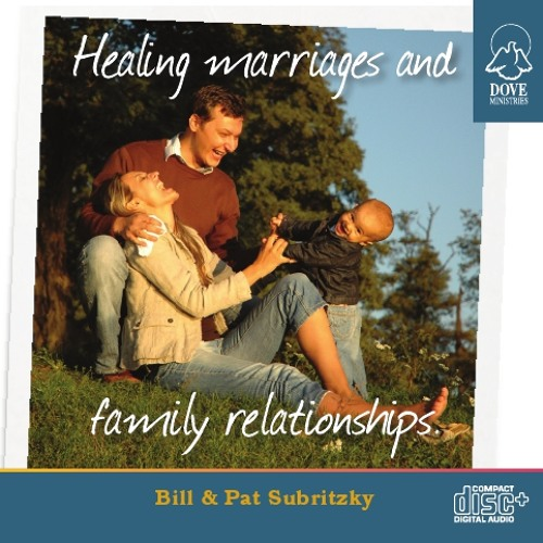 Healing Marriages and Family Relationships by Bill Subritzky