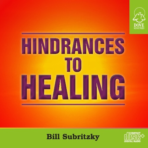 Hindrances to Healing by Bill Subritzky