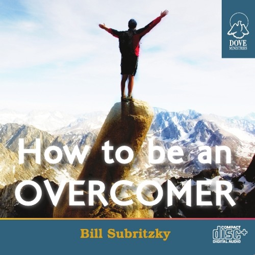 How to be an Overcomer by Bill Subritzky