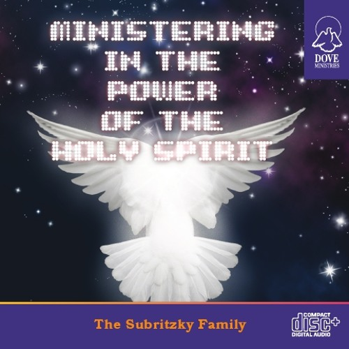 Ministering In The Power of the Holy Spirit by Bill Subritzky