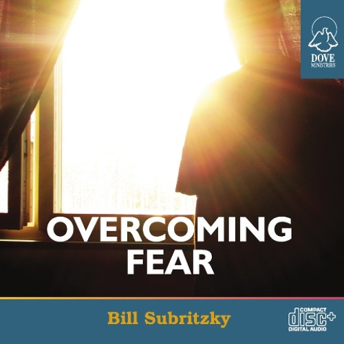 Overcoming Fear by Bill Subritzky