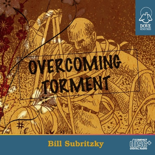 Overcoming Torment by Bill Subritzky