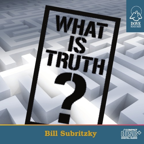What is Truth by Bill Subritzky