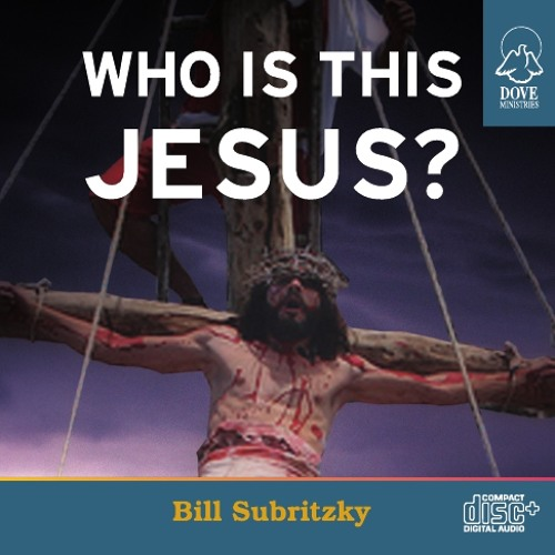 Who Is This Jesus by Bill Subritzky