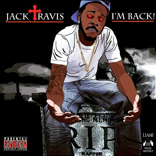 I'M BACK!  By Jack Travis
