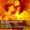 iss qadar pyar hai bhaag johnny ankit tiwari mp3 songs download
