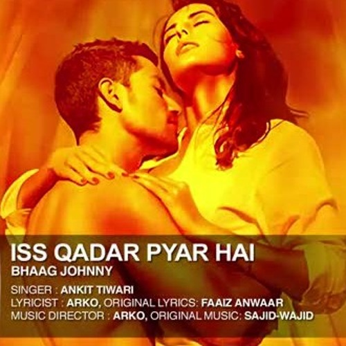Iss Qadar Pyar Hai | Bhaag Johnny | Ankit Tiwari | Mp3 Songs Download