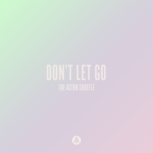 The Aston Shuffle - Don't Let Go feat Max Marshall