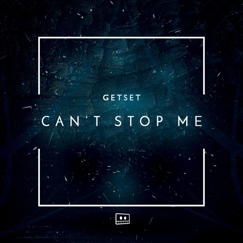 GetSet - Can't Stop Me