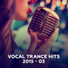 Vocal Trance Hits 2015-03 [OUT NOW]