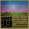 Flying Lotus - Getting There ft. Niki Randa (Mark Harrier-T99 Mix)
